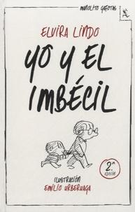 Elvira Lindo - Yo y el imbecil.