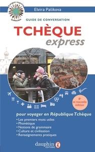 Elvira Palikova - Tchèque express - Guide de conversation.