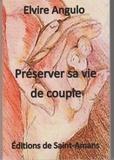 Elvire Angulo - Préserver sa vie de couple.