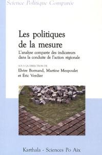 Elvire Bornand et Martine Mespoulet - Les politiques de la mesure - L'analyse comparée des indicateurs dans la conduite de l'action régionale.