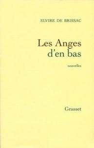 Elvire de Brissac - Les anges d'en bas.