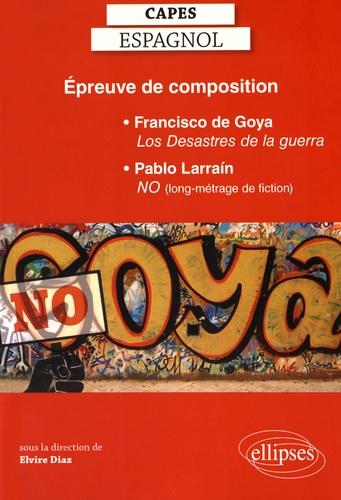 Elvire Diaz - Epreuve de composition : Francisco de Goya, Los Desastres de la guerra ; Pablo Larrain, No (long-métrage de fiction).