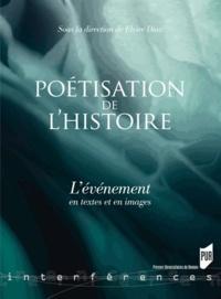 Elvire Diaz - Poétisation de l'histoire - L'événement en textes et en images.