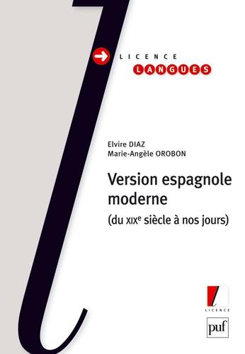 Elvire Diaz et Marie-angèle Orobon - Version espagnole moderne - Du XIXe siècle à nos jours.