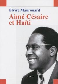 Elvire Maurouard - Aimé Césaire et Haïti.
