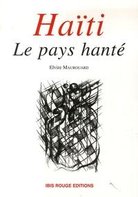 Elvire Maurouard - Haïti - Le pays hanté.