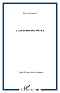 Elvire Maurouard - L'alchimie des rêves.