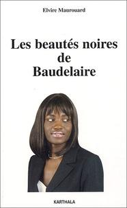 Elvire Maurouard - Les beautés noires de Baudelaire.
