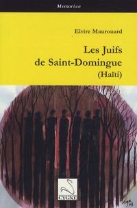 Elvire Maurouard - Les Juifs de Saint-Domingue (Haïti).