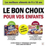 Elvire Nérin et Véronique Molénat - Le bon choix pour vos enfants - 600 aliments analysés.