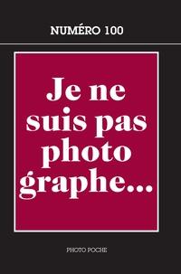 Elvire Perego - Je ne suis pas photographe... - Créateurs et intellectuels à la chambre noire.