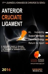 Elvire Servien et Roger Badet - Anterior cruciate ligament - 17e Journées lyonnaises de chirurgie du genou.