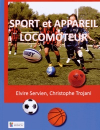Elvire Servien et Christophe Trojani - Sport et appareil locomoteur.