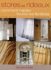Elvire Welter et Catherine Maillet - Stores et rideaux - Comment habiller toutes les fenêtres.