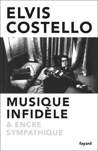 Elvis Costello - Musique infidèle et encre sympathique.