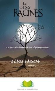 Elvis Engon - Le cri des racines.