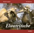 Elwetritsche - Die Sage von den Elwetritschen.