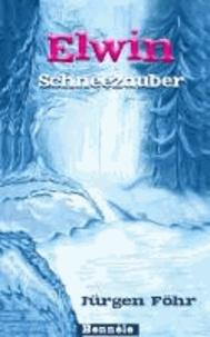 Elwin 01. Schneezauber.