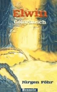 Elwin 02. Goldrausch.
