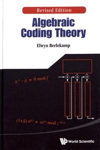 Algebraic Coding Theory - Elwyn Berlekamp pdf epub