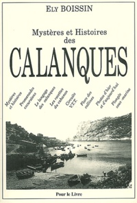 Ely Boisin - Mystères et histoires des calanques.