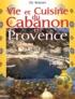 Ely Boissin - Histoires et recettes du Cabanon en Provence.