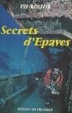 Ely Boissin - Secrets d'épaves.