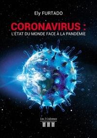 Ely Furtado - Coronavirus : L'état du monde face à la pandémie.