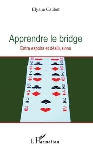 Apprendre le bridge - Entre espoirs et désillusions.pdf