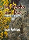 Elyane Rochefort - La ferme des Trois becs.