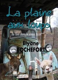 Elyane Rochefort - La Plaine-aux-loups Tome 2 : Du foin dans le vieux tacot.
