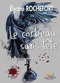 Elyane Rochefort - Le corbeau sans tête.