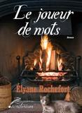 Elyane Rochefort - Le joueur de mots.