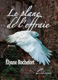 Elyane Rochefort - Le plane de l'effraie.