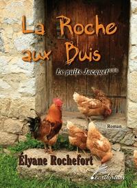 Elyane Rochefort - Le puits Jacquet.