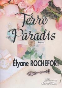 Elyane Rochefort - Terre Paradis.