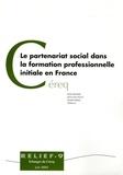 Elyes Bentabet et Jean-Louis Kirsch - Le partenariat social dans la formation professionnelle initiale en France.