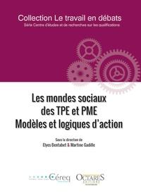 Elyes Bentabet et Martine Gadille - Les mondes sociaux des TPE et PME - Modèles et logiques d'action.