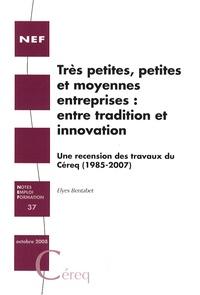 Elyes Bentabet - Très petites, petites et moyennes entreprises : entre tradition et innovation - Une recension des travaux du Céreq (1985-2007).