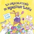Elys Dolan - La chocolaterie de Monsieur Lapin.