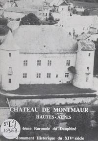 Elyse Laurens et Raymond Laurens - Château de Montmaur, Hautes-Alpes - 4ème baronnie du Dauphiné, Monument Historique du XIVe siècle.