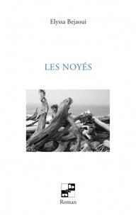Elyssa Bejaoui - Les noyés.