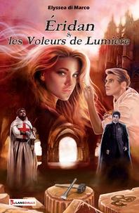Elyssea Di Marco - Eridan & les voleurs de lumière.