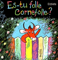 Elzbieta - Es-tu folle Cornefolle ?.