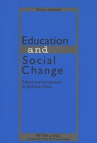 Elzbieta Halas - Education and Social Change - Edited and Introduced by Elzbieta Halas.