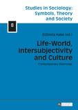 Elzbieta Halas - Life-World, Intersubjectivity and Culture - Contemporary Dilemmas.