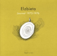 Elzbieta - Journal 1973-1976.