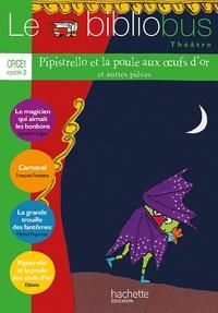 Elzbieta et Sylvaine Hinglais - Le Bibliobus n° 38 CP/CE1 : Pipistrello et la poule aux oeufs d'or et autres pièces.