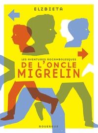 Elzbieta - Les aventures rocambolesques de l'oncle Migrelin.