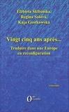 Elzbieta Skibinska et Regina Solova - Vingt-cinq ans après... - Traduire dans une Europe en reconfiguration.